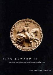 King Edward II: His Life, His Reign, and Its Aftermath, 1284-1330