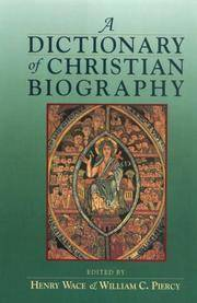 A Dictionary of Christian Biography: And Literature to the End of the Sixth Century A.D. With an...