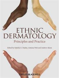 Ethnic Dermatology: Principles and Practice [Hardcover] [Apr 01, 2013] Dadzie, Ophelia E.; Petit,...