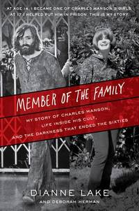 Member of the Family: My Story of Charles Manson, Life Inside His Cult, and the Darkness That...