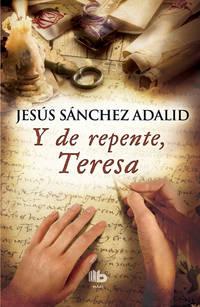 Y de repente  teresa  /  Suddenly, Teresa (Ficción) (Spanish Edition)