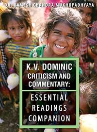 K.V. Dominic Criticism and Commentary: Essential Readings Companion (World Voices Series)