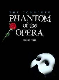 THE COMPLETE PHANTOM OF THE OPERA by  George Perry - First Edition - 1988 - from Columbia Books, Inc. ABAA/ILAB and Biblio.com