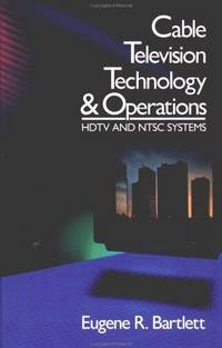 Cable Television Technology and Operations: HDTV and NTSC Systems