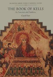 The Book of Kells: Its Function and Audience (British Library Studies in Medieval Culture)