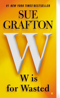 W is for Wasted: A Kinsey Millhone Novel Grafton, Sue