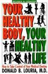 Your Healthy Body, Your Healthy Life: How to Take Control of Your Medical Destiny by Donald B. Louria - Paperback - Signed - 1992 - from Gene The Book Peddler  and Biblio.co.uk