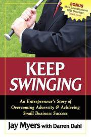 Keep Swinging: An Entrepreneur's Story of Overcoming Adversity & Achieving Small Business...