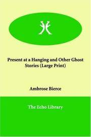 image of Present at a Hanging and Other Ghost Stories (Large Print)