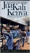 Jua Kali Kenya: Change & Development in an Informal Economy, 1970-95 (Eastern African Studies...