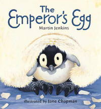 THE EMPEROR'S EGG by  Martin Jenkins - First American, First Printing - 1999 - from Windy Hill Books and Biblio.com