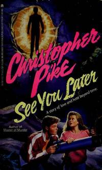 See You Later by Pike - Paperback - 1990-08-01 - from Ergodebooks (SKU: SONG0671676571)