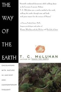 THE WAY OF THE EARTH : Encounter with Nature in Ancient and Contemporart Thought