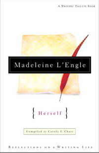 Madeleine L'Engle Herself: by Madeleine L'Engle - Hardcover - 2001-10 - from Sorensen Books : Your Vancouver Island Bookshop (SKU: mar965)