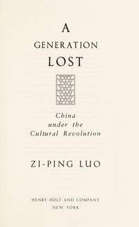 A Generation Lost: China Under the Cultural Revolution