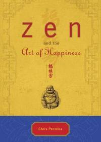 ZEN AND THE ART OF HAPPINESS: Deluxe Gift Edition (H)