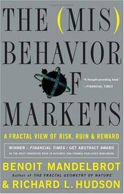 The Misbehavior of Markets: A Fractal View of Financial Turbulence with a New Preface on the Financial Crisis