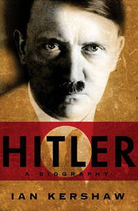 Hitler: A Biography by Ian Kershaw - Hardcover - 2008-06-06 - from Books Express and Biblio.com