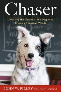 Chaser - Unlocking the Genius of the Dog Who Knows a Thousand Words