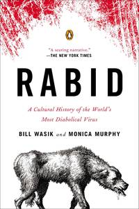 image of Rabid: A Cultural History of the World's Most Diabolical Virus