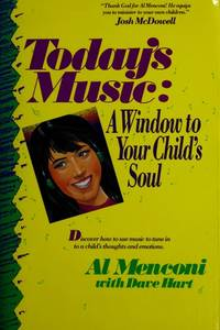 TODAY'S MUSIC: A WINDOW TO YOUR CHILD'S SOUL