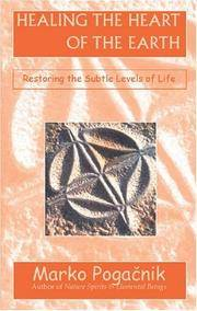Healing the Heart of the Earth: Restoring the Subtle Levels of Life