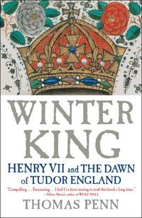 Winter King: Henry VII and the Dawn of Tudor England by Thomas Penn - Paperback - Reprint - 2013-03-12 - from Ergodebooks and Biblio.com