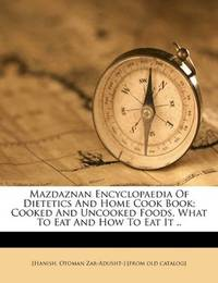 Mazdaznan Encyclopaedia Of Dietetics And Home Cook Book; Cooked And Uncooked Foods, What To Eat...