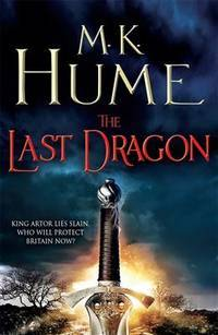 The Last Dragon (Twilight of the Celts Book I): An epic tale of King Arthur�s legacy