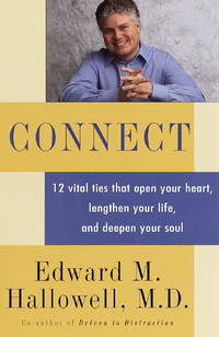 Connect - 12 vital ties that open your heart, lengthen your life, and deepen your soul