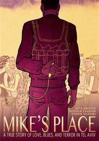 MIKE'S PLACE: A True Story of Love, Blues, and Terror in Tel Aviv