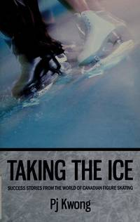 Taking the Ice: Success Stories from the World of Canadfian Figure Skating