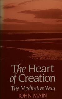 THE HEART OF CREATION: The Meditative Way