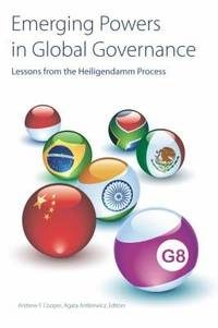 Emerging Powers in Global Governance: Lessons from the Heiligendamm Process, Studies in International Governance