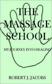 The Massage School:    My Journey Into Healing