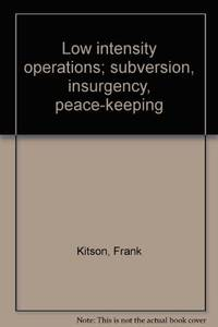 image of Low intensity operations; subversion, insurgency, peace-keeping