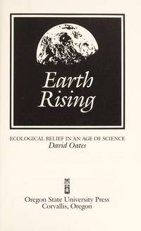 Earth Rising: Ecological Belief in an Age of Science