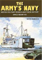 THE ARMY'S NAVY - British Military Vessels and their History since Henry VIII