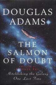 THE SALMON OF DOUBT: Hitchhicking the Galaxy One Last Time.