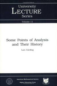 Some Points of Analysis and Their History (University Lecture Series)