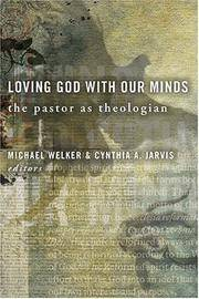 Loving God With Our Minds - The Pastor As Theologian