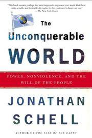 image of The Unconquerable World: Power, Nonviolence, and the Will of the People
