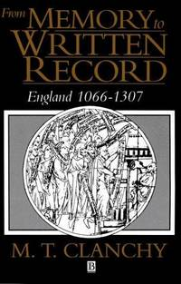 From Memory to Written Record: England 1066-1307 by  M. T Clanchy - Paperback - 2005 - from Anybook Ltd and Biblio.co.uk