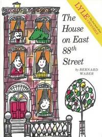 The House on East 88th Street (Lyle) by  Bernard Waber - from Phillybooks COM LLC (SKU: 531ZZZ00G9A4_ns)