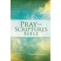 Pray the Scriptures Bible: God's Word by N/A - 2012