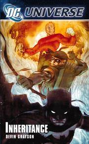 DC Universe: Inheritance by  Devin Grayson - Paperback - First Edition, First Printing.  - 2006 - from McPhrey Media LLC (SKU: 123617)