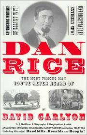 Dan Rice: The Most Famous Man You've Never Heard of Carlyon, David and Emerson, Ken