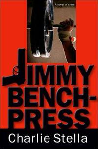 Jimmy Bench-Press  A Novel of Crime