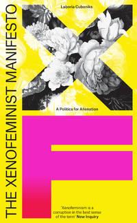 The Xenofeminist Manifesto