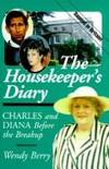image of The Housekeeper's Diary : Charles and Diana Before the Break Up